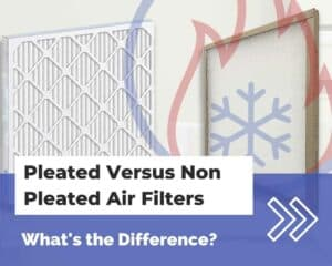 pleated versus non pleated filters