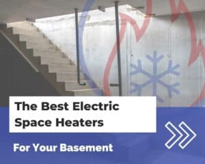 Best Basement Space Heaters