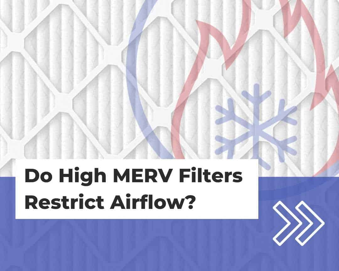 Do high MERV filters restrict airflow?