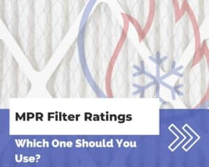 MPR Filter Ratings: Which One Should You Use?