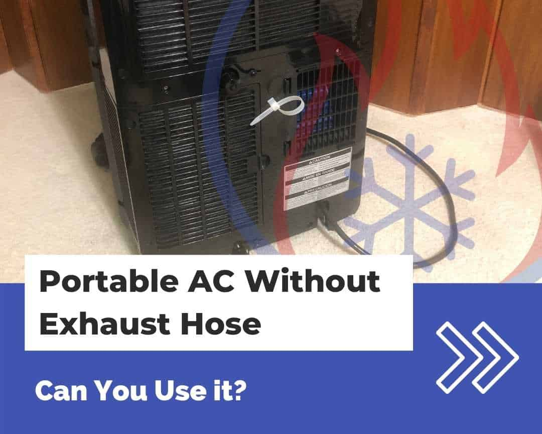 Can you use a portable AC without an exhaust hose?
