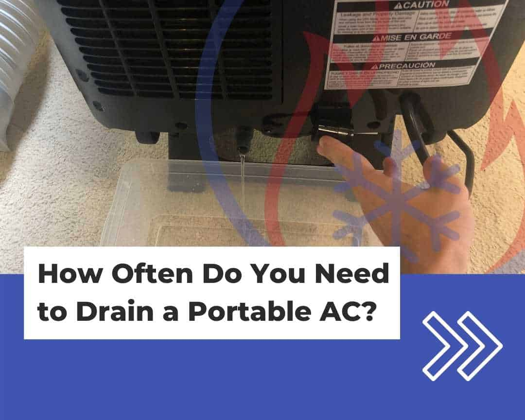 How often do you need to drain a portable air conditioner