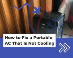 How to Fix a Portable Air Conditioner That Is Not Cooling