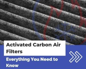 Activated carbon air filters