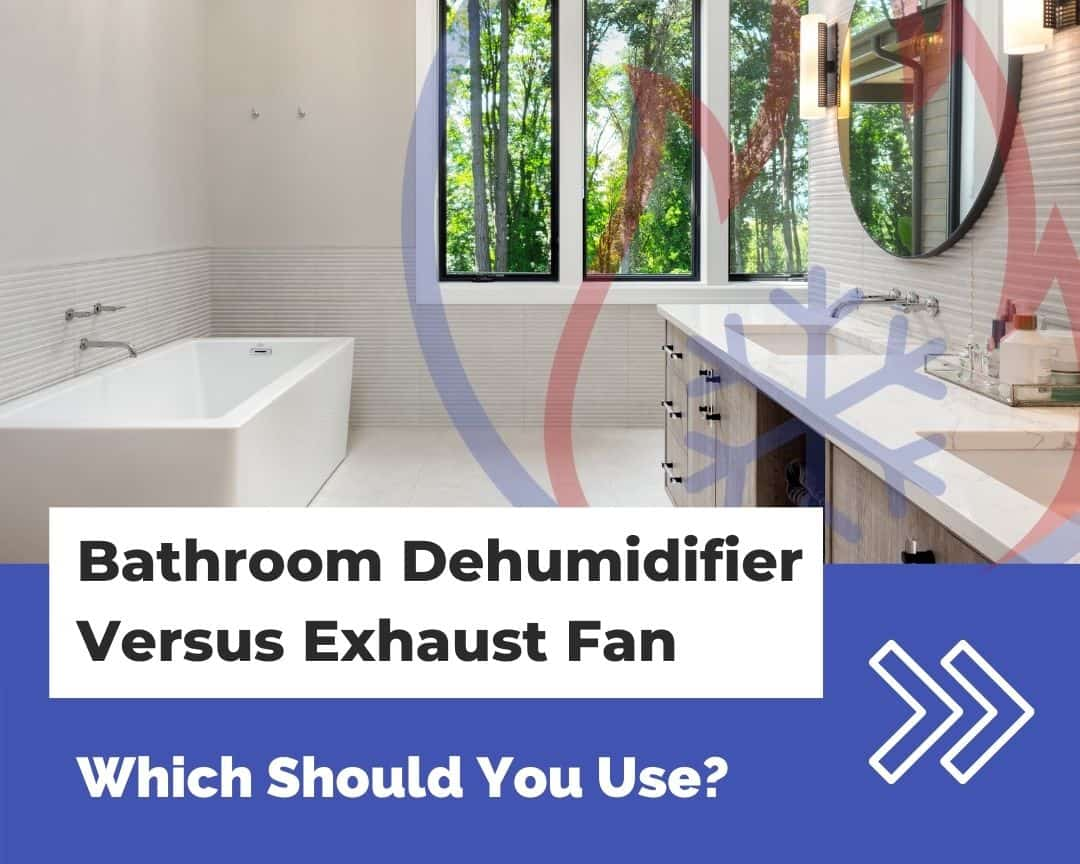 Bathroom dehumidifier versus exhaust fan