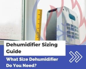 Dehumidifier Sizing Guide