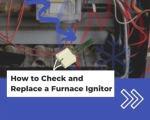 How to Check Furnace Ignitor